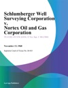 Schlumberger Well Surveying Corporation V Nortex Oil And Gas Corporation