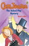 Cam Jansen The School Play Mystery 21