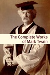 The Complete Works Of Mark Twain With Commentary Mark Twain Biography And Plot Summaries