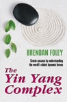 The Yin Yang Complex How To Harmonize Your Yin And Yang