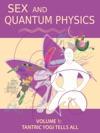 Sex And Quantum Physics Volume 1
