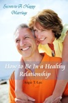 How To Be In A Healthy Relationship-Secrets To A Happy Marriage