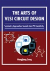 The Arts Of Vlsi Circuit Design
