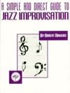A Simple And Direct Guide To Jazz Improvisation Music Instruction