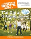 The Complete Idiots Guide To Tai Chi  QiGong Illustrated Fourth Edition