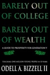 Barely Out Of College Barely Out Of Wealth