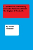 A Little Political Bedtime Story For Adults: Political Realities In The Kingdom Of The U.S.A.