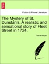 The Mystery Of St Dunstans A Realistic And Sensational Story Of Fleet Street In 1724 Vol I