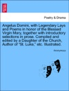 Angelus Domini With Legendary Lays And Poems In Honor Of The Blessed Virgin Mary Together With Introductory Selections In Prose Compiled And Edited By A Daughter Of The Church Author Of St Luke Etc Illustrated