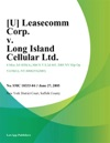 U Leasecomm Corp V Long Island Cellular Ltd