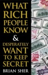 What Rich People Know  Desperately Want To Keep Secret