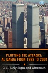 Plotting The Attacks Al Qaeda From 1993 To 2001 911 Early Signs And Aftermath