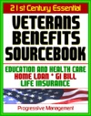 21st Century Essential Veterans Benefits Sourcebook Complete Coverage Of Education Benefits The GI Bill Home Loan Programs Life Insurance Programs Health Care - Including Dependents And Survivors