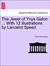 The Jewel Of Ynys Galon  With 12 Illustrations By Lancelot Speed