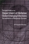 Perspectives On The Department Of Defense Global Emerging Infections Surveillance And Response System