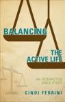 Balancing The Active Life