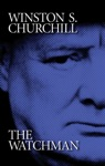 Winston S Churchill The Watchman