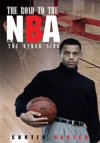 The Road To The NBA Vol I