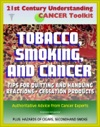 21st Century Understanding Cancer Toolkit Tobacco Smoking And Cancer - Tips For Quitting Handling Reactions Cessation Products Secondhand Smoke Cigars Smokeless Tobacco Lung And Oral Cancer