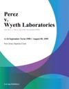 Perez V Wyeth Laboratories