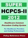2012 Super HCPCS-II Healthcare Common Procedure Coding System