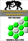 20 Ways To Improve Your Grappling Skills Off The Mats