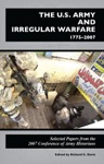 US Army And Irregular Warfare 1775-2007 Selected Papers From The 2007 Conference Of Army Historians