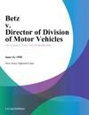 Betz V Director Of Division Of Motor Vehicles
