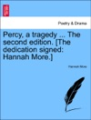 Percy A Tragedy  The Second Edition The Dedication Signed Hannah More