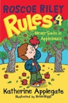 Roscoe Riley Rules 4 Never Swim In Applesauce