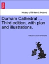 Durham Cathedral  Third Edition With Plan And Illustrations