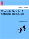 Charlotte Temple A Historical Drama Etc