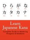 Learn Japanese Kana  Complete Guide To Master Hiragana And Katakana
