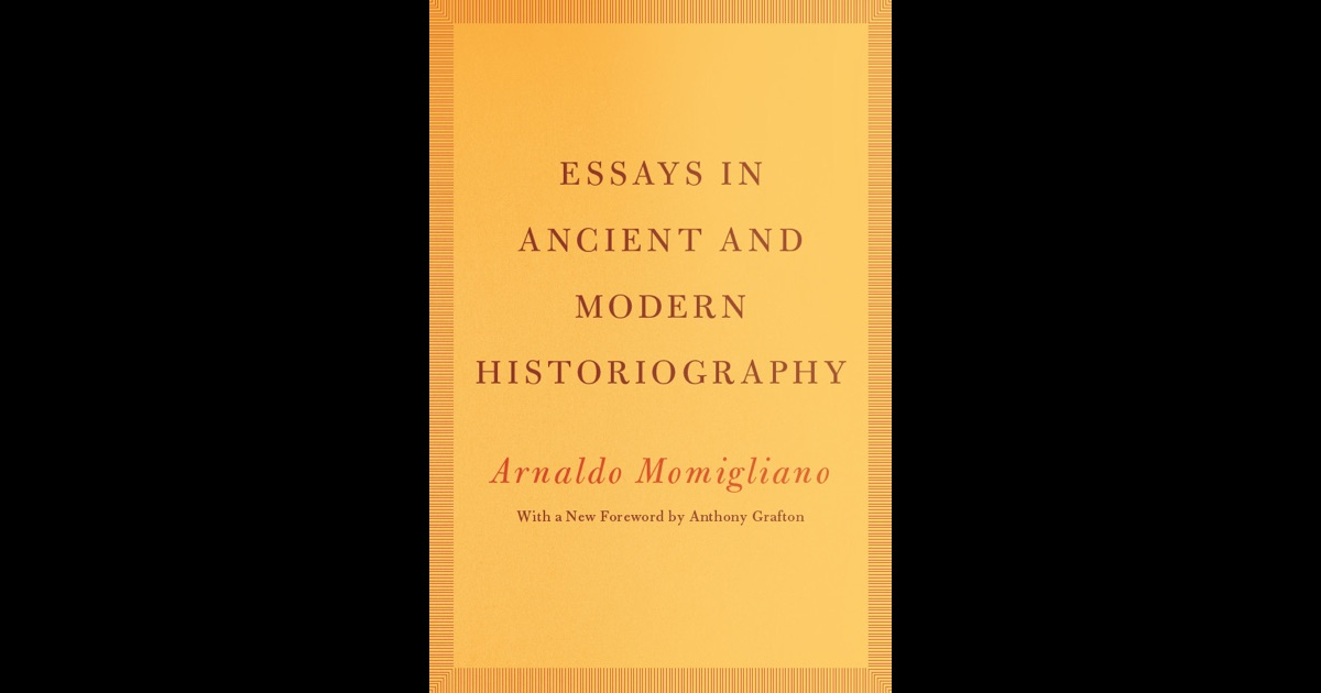 arnaldo momigliano essays in ancient and modern historiography