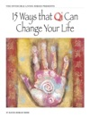 15 Ways That Qi Can Change Your Life