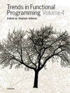 Trends In Functional Programming 4
