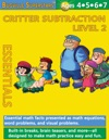 Critter Subtraction Essentials Level 2 Essential Math Facts Presented And Math Equations Word Problems And Visual Problems