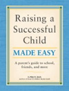 Raising A Successful Child Made Easy
