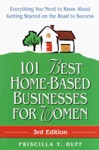 101 Best Home-Based Businesses For Women 3rd Edition