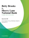 Betty Brooks V Sherry Lane National Bank