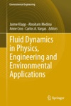 Fluid Dynamics In Physics Engineering And Environmental Applications