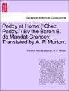 Paddy At Home Chez Paddy By The Baron E De Mandat-Grancey Translated By A P Morton