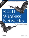 80211 Wireless Networks The Definitive Guide