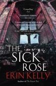 Erin Kelly - The Sick Rose artwork