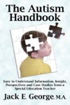 The Autism Handbook Easy To Understand Information Insight Perspectives And Case Studies From A Special Education Teacher
