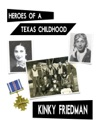 Heroes Of A Texas Childhood