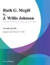 Ruth G Mcgill V J Willis Johnson