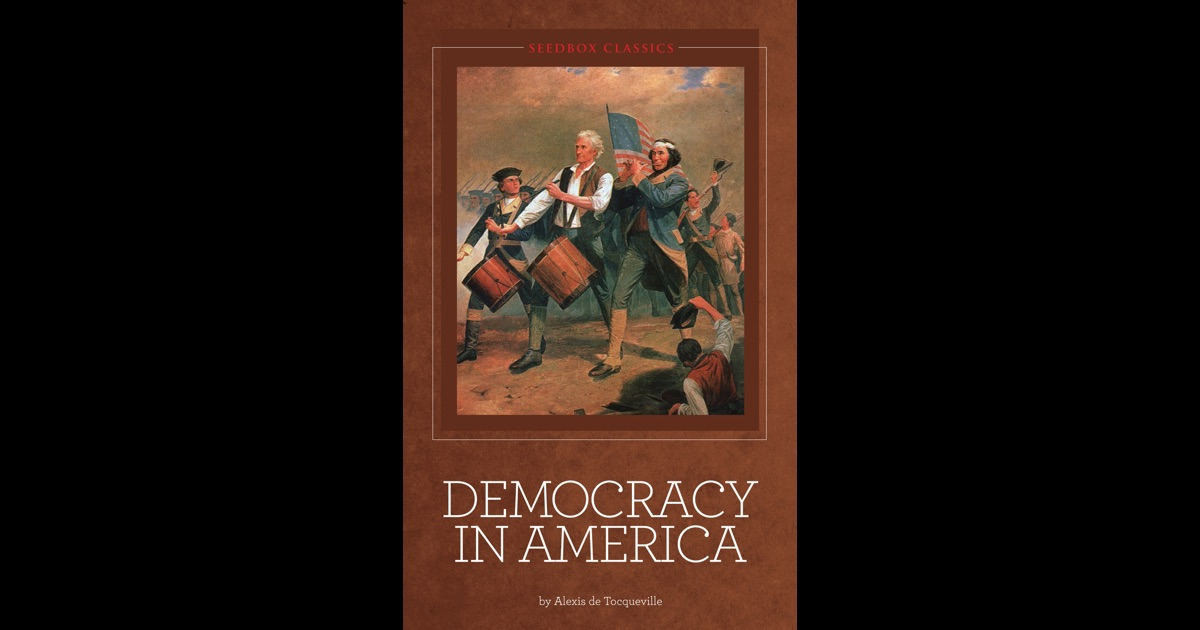 alexis de tocqueville s democracy in america Tocqueville's views on the united states took a darker turn after 1840, however, as made evident in aurelian craiutu's tocqueville on america after 1840: letters and other writings impact [ edit ] democracy in america was published in two volumes, the first in 1835 and the other in 1840.