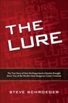 The Lure The True Story Of How The Department Of Justice Brought Down Two Of The Worlds Most Dangerous Cyber Criminals
