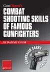 Gun Digests Combat Shooting Skills Of Famous Gunfighters EShort